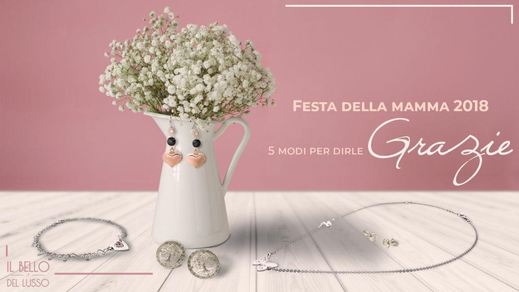 Festa della mamma 2018 - 5 modi per dirle grazie