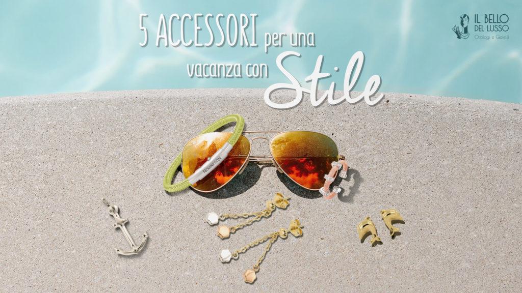 5 accessori per una vacanza con stile