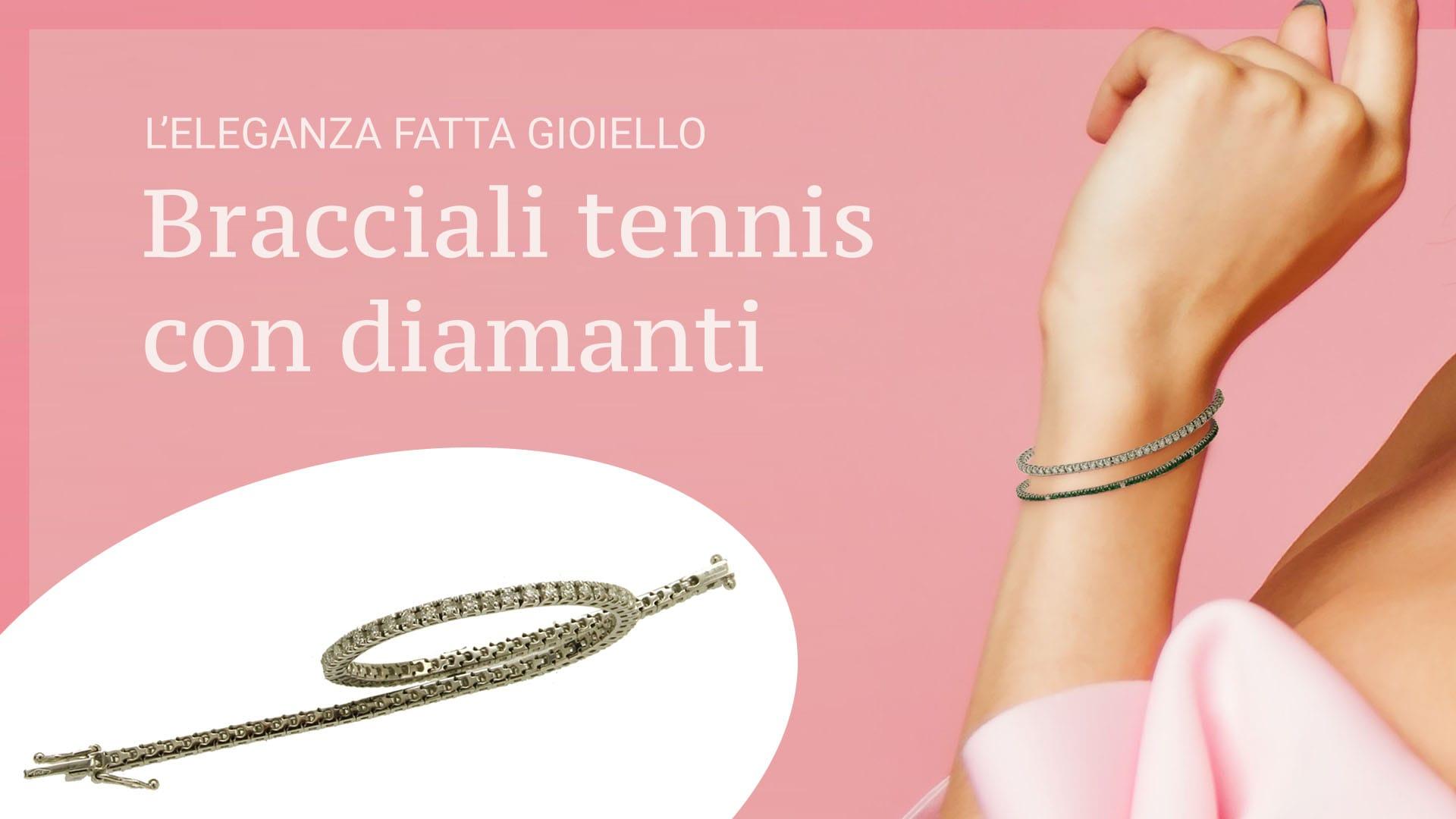 Bracciali tennis con diamanti - l'eleganza fatta gioiello
